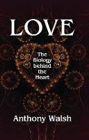 Love: The Biology Behind the Heart (Hardback)