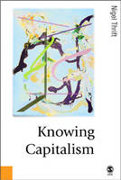Knowing Capitalism - Published in association with Theory, Culture & Society (Hardback)