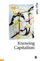 Knowing Capitalism - Published in association with Theory, Culture & Society (Paperback)