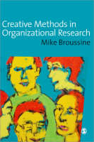Creative Methods in Organizational Research - Sage Series in Management Research (Paperback)