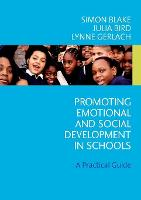 Promoting Emotional and Social Development in Schools: A Practical Guide (Paperback)