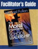 "Facilitator's Guide to Accompany ""The Moral Imperative of School Leadership"" (Hardback)"