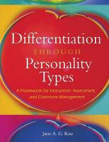 Differentiation Through Personality Types: A Framework for Instruction, Assessment, and Classroom Management (Paperback)