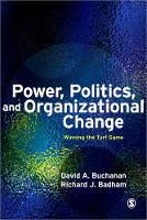 Power, Politics, and Organizational Change: Winning the Turf Game (Paperback)