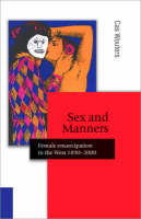 Sex and Manners: Female Emancipation in the West 1890 - 2000 - Published in association with Theory, Culture & Society (Paperback)