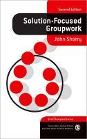 Solution-Focused Groupwork - Brief Therapies series (Paperback)