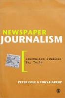 Newspaper Journalism - Journalism Studies: Key Texts (Paperback)