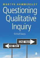 Questioning Qualitative Inquiry: Critical Essays (Paperback)