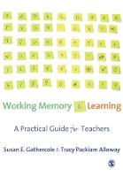 Working Memory and Learning: A Practical Guide for Teachers (Paperback)
