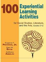 100 Experiential Learning Activities for Social Studies, Literature, and the Arts, Grades 5-12 (Hardback)