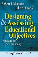 Designing and Assessing Educational Objectives: Applying the New Taxonomy (Hardback)