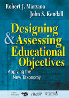 Designing and Assessing Educational Objectives: Applying the New Taxonomy (Paperback)