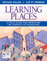 Learning Places: A Field Guide for Improving the Context of Schooling (Paperback)