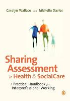 Sharing Assessment in Health and Social Care: A Practical Handbook for Interprofessional Working (Paperback)