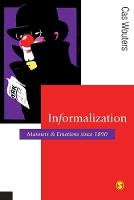Informalization: Manners and Emotions Since 1890 - Published in association with Theory, Culture & Society (Paperback)