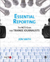 Essential Reporting: The NCTJ Guide for Trainee Journalists (Paperback)