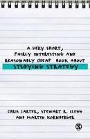 A Very Short, Fairly Interesting and Reasonably Cheap Book About Studying Strategy - Very Short, Fairly Interesting & Cheap Books (Paperback)