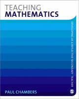 Teaching Mathematics - Developing as a Reflective Secondary Teacher (Paperback)