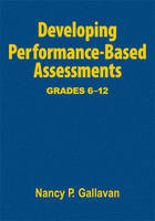 Developing Performance-based Assessments, Grades 6-12: Middle and Secondary (Hardback)