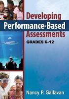 Developing Performance-Based Assessments, Grades 6-12 (Paperback)