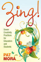 Zing! Seven Creativity Practices for Educators and Students (Paperback)