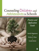 Counseling Children and Adolescents in Schools: Practice and Application Guide (Paperback)