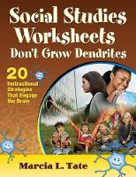 Social Studies Worksheets Don't Grow Dendrites: 20 Instructional Strategies That Engage the Brain (Paperback)
