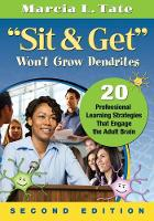 """""""Sit and Get"""" Won't Grow Dendrites: 20 Professional Learning Strategies That Engage the Adult Brain (Paperback)"""
