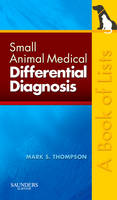Small Animal Medical Differential Diagnosis: A Book of Lists (Paperback)