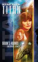 Orion's Hounds - Star Trek: Titan Bk. 3 (Paperback)