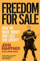 Freedom For Sale: How We Made Money and Lost Our Liberty (Paperback)