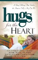Hugs for the Heart: A Story Collection That Touches the Heart as Only a Hug Can Do - Hugs Series (Paperback)