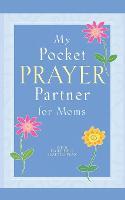 My Pocket Prayer Partner for Moms (Paperback)