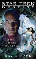 Destiny: Mere Mortals: Destiny - Star Trek (Paperback)