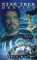 Star Trek: Destiny #3: Lost Souls - Star Trek: The Next Generation (Paperback)
