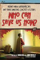 Who Can Save Us Now?: Brand-New Superheroes and Their Amazing (Short) Stories (Paperback)