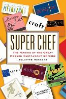 Super Chef: The Making of the Great Modern Restaurant Empires (Paperback)