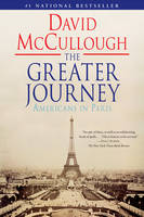 The Greater Journey: Americans in Paris (Paperback)