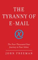The Tyranny Of Email (Hardback)