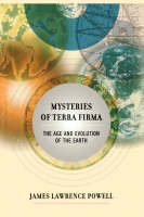 Mysteries of Terra Firma: The Age and Evolution of the Earth (Paperback)