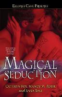 Magical Seduction: Ellora's Cave - Ellora's Cave Presents... (Paperback)