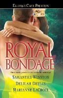 Royal Bondage: Ellora's Cave - Ellora's Cave Presents... (Paperback)