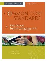 Common Core Standards for High School English Language Arts: A Quick-Start Guide (Paperback)
