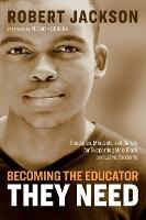 Becoming the Educator They Need: Strategies, Mindsets, and Beliefs for Supporting Male Black and Latino Students (Paperback)