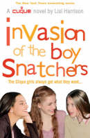 Invasion of the Boy Snatchers - THE CLIQUE 4 (Paperback)