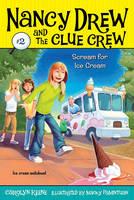 Scream for Ice Cream - Nancy Drew and the Clue Crew 2 (Paperback)