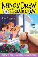 Pony Problems - Nancy Drew and the Clue Crew 3 (Paperback)