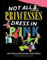 Not All Princesses Dress in Pink (Hardback)