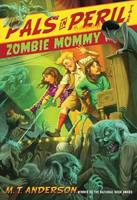 Zombie Mommy - A Pals in Peril Tale (Hardback)