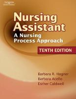 Nursing Assistant: A Nursing Process Approach